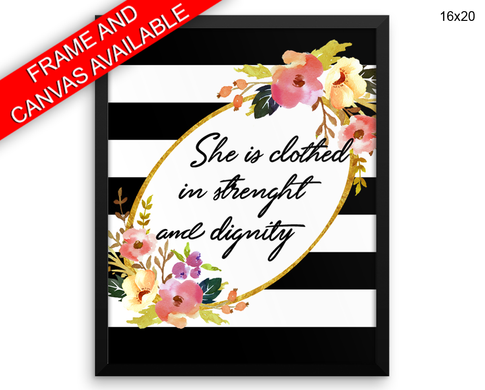 She Is Clothed In Strength And Dignity Printed  Poster She Is Clothed In Strength And Dignity Framed She Is Clothed In Strength And Dignity - Physical Product printed wall art wall art prints framed wall art canvas wall art canvas and frame available