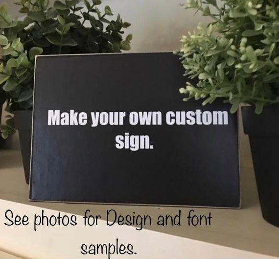 Personalized shelf decor/custom small wood desktop sign/gift with personal message/quotes