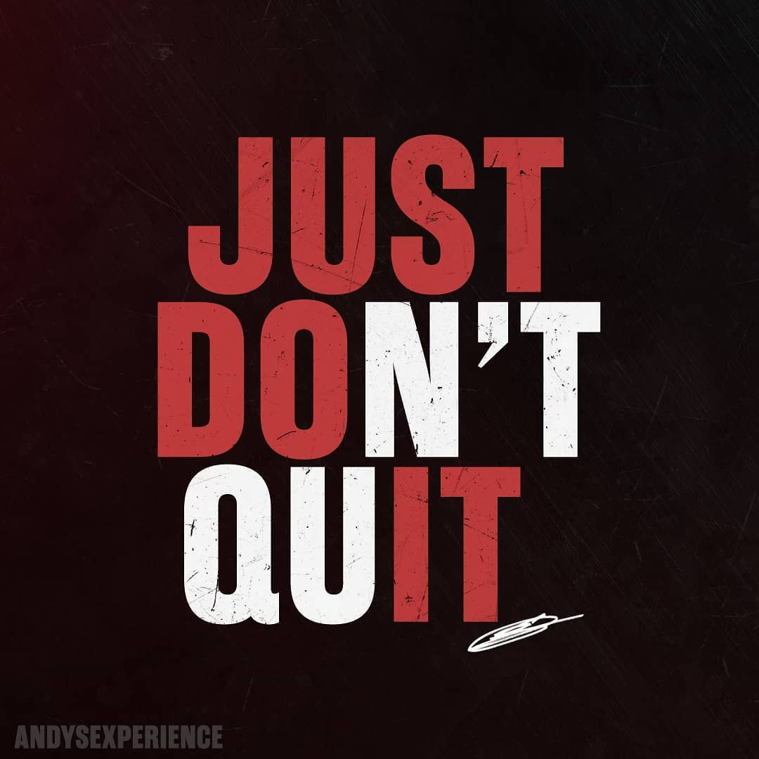 Winners Never Quit And Quitters Never Win Just Don T Quit Just Do It Motivation Quote Inspiration Inspirational Quotes Motivation Quites Quotes