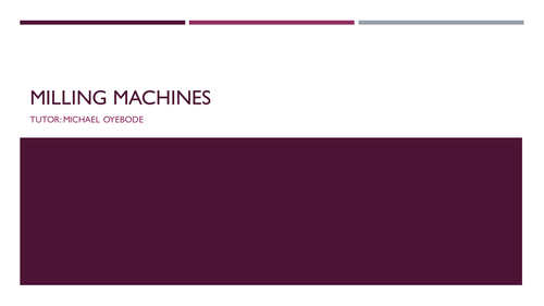 Milling Machines - A Level Engineering