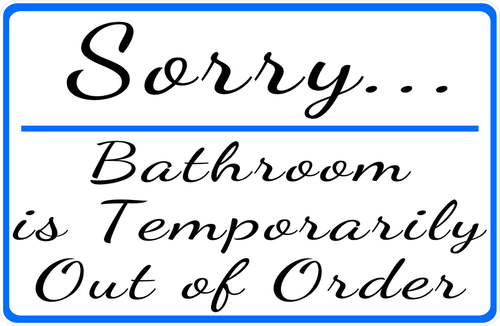 Bathroom Is Out Of Order Sign Out Of Order Sign Signs Vinyl Graphics