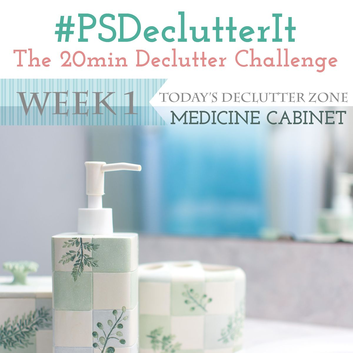 PSDeclutterIt Challenge Day 3 Declutter your Medicine Cabinet! Let's Get Organized!