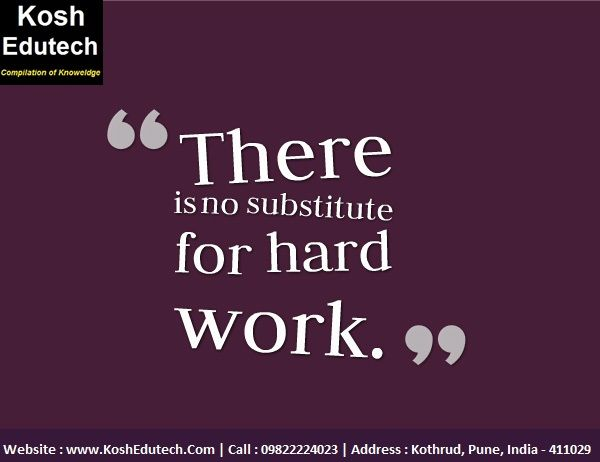 There Is No Substitute For Hard Work Motivation Jee Koshedutech Http Www Kos Inspirational Quotes For Students Quotes For Students Famous Author Quotes