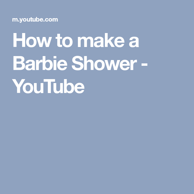 How to make a Barbie Shower - YouTube