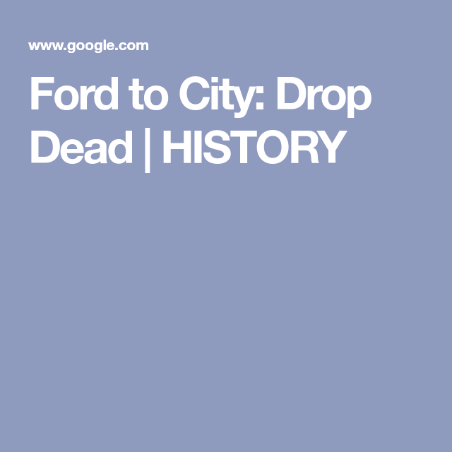 Ford To City Drop Dead History With Images Ford City New