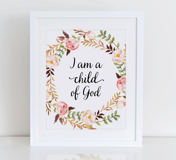 I Am A Child Of God Printable Art Print Instant By DecorartDesign