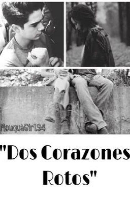 """Lee Sinopsis de la historia """"Dos Corazones Rotos""""/Jos Canela {TERMINADA} por mouquegirl94 (❦ᎷouqueGirl ❦) con 8,372 lec..."""