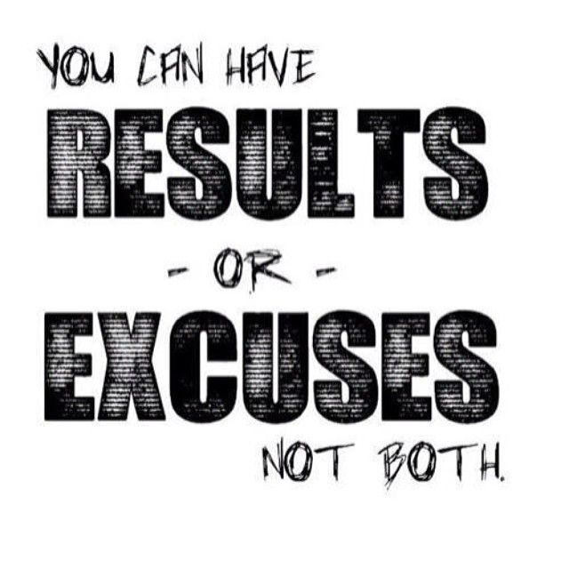 Words To Live By No Excuses 2013 Challenge Truth Motivational Fitness Quotes