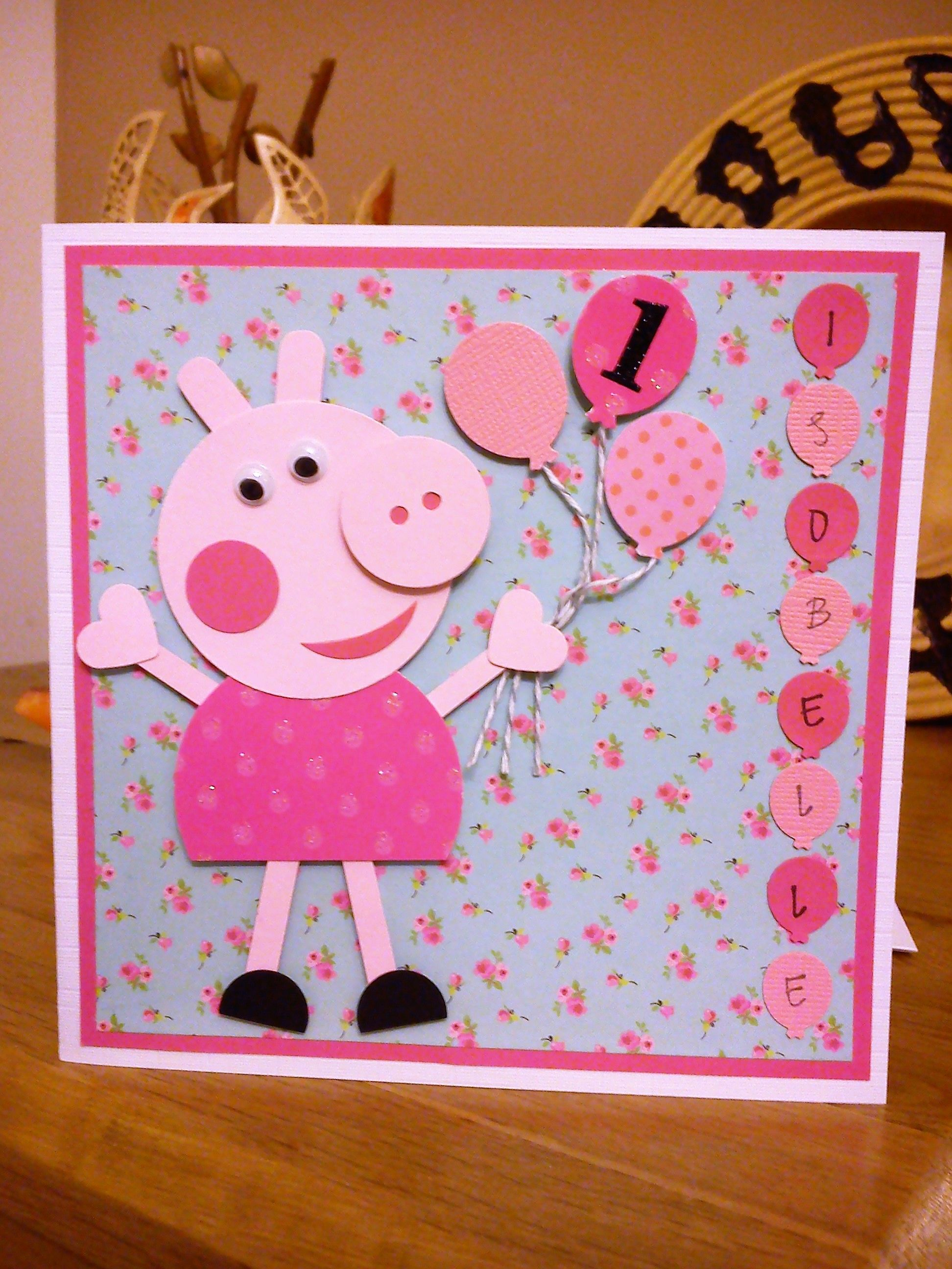 Handmade Personalised Peppa Pig Card I Made With Pretty Papers Girl Birthday Cards Birthday Cards Childrens Valentine Cards