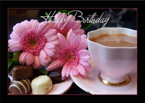 Happy Birthday Flowers Coffee Chocolate Card Birthday Cup Tea Cups