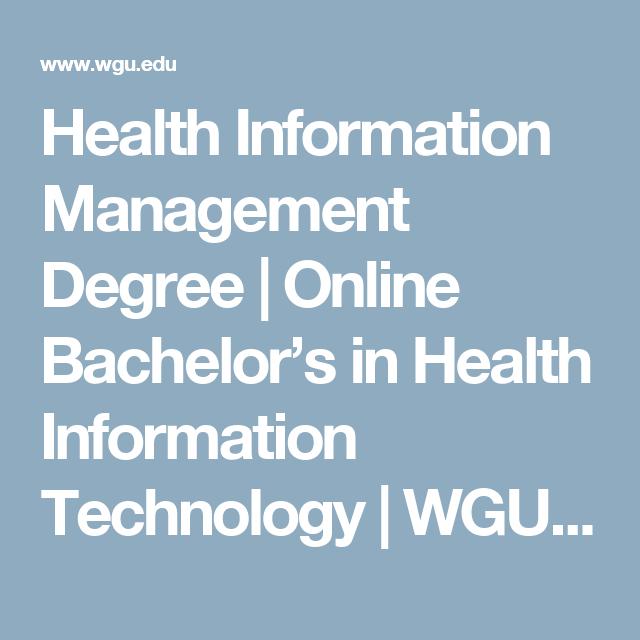 Health Information Management Bachelor S Degree Program Online Wgu Health Information Management Management Degree Online College Degrees