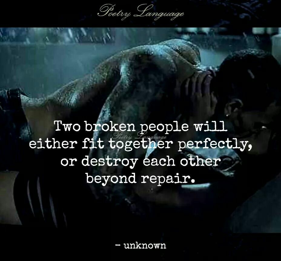 Love Each Other When Two Souls: Two Broken People Will Either Fit Together Perfectly, Or