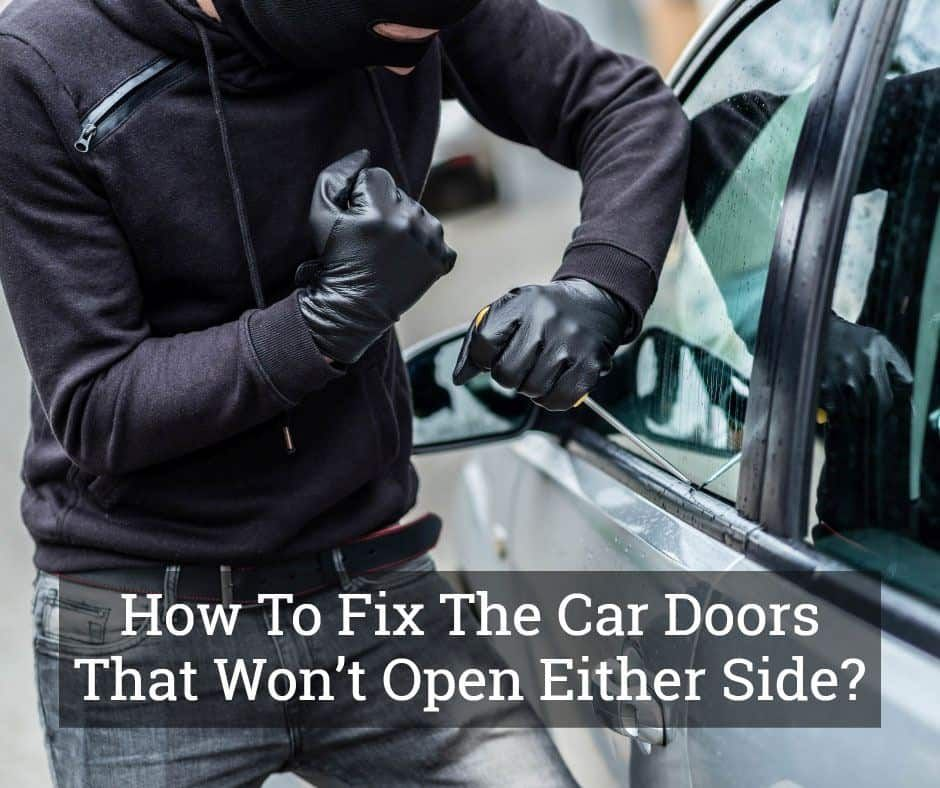 How to fix the car doors that wont open either side