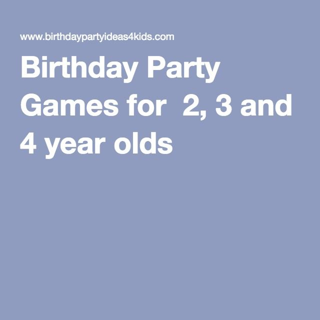 Birthday Party Games For 2, 3 And 4 Year Olds