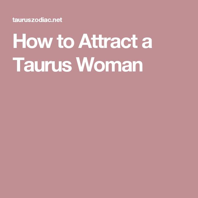 Attracting taurus woman