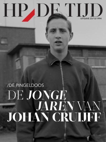 DE JONGE JAREN VAN JOHAN CRUIJFF - HP/De Tijd - Blendle