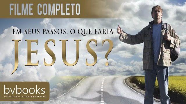 Filme Gospel Em Seus Passos O Que Faria Jesus Em 2020 Filmes