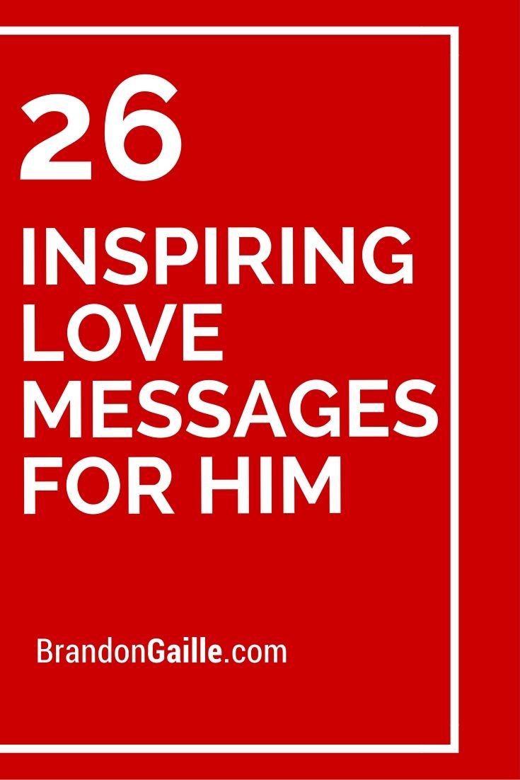 27 Inspiring Love Messages For Him Love Message For Him Message
