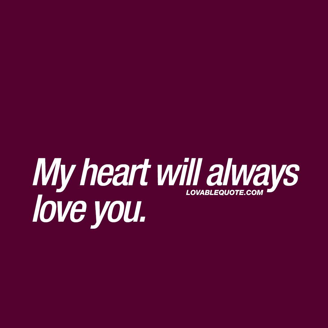 My Heart Will Always Love You Beautiful Quotes About Love Love Quotes Love Yourself Quotes Beautiful Love Quotes
