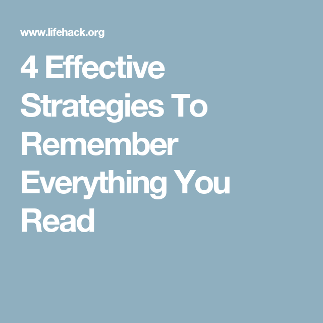 4 Effective Strategies To Remember Everything You Read
