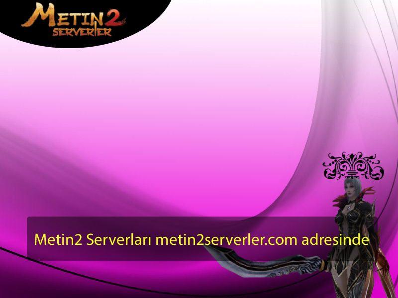 Metin2 serverler - http://www.metin2serverler.com