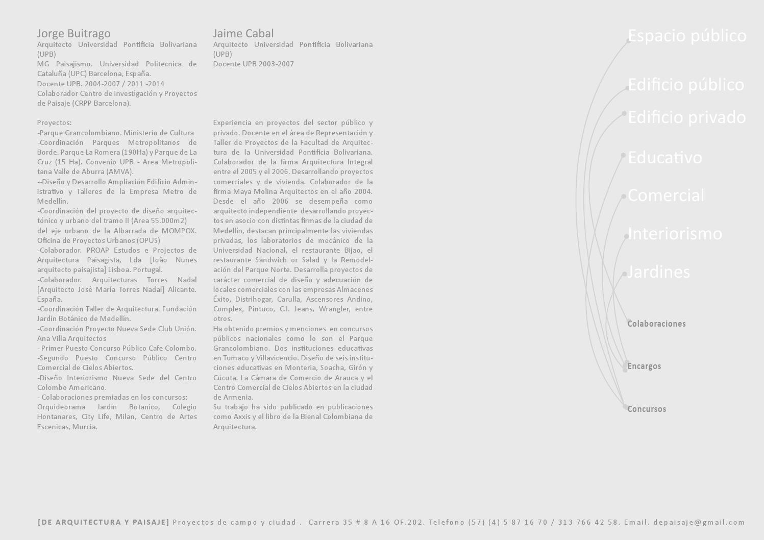 DE ARQUITECTURA Y PAISAJE  Portafolio 2014-01. Jorge Buitrago / Jaime Cabal