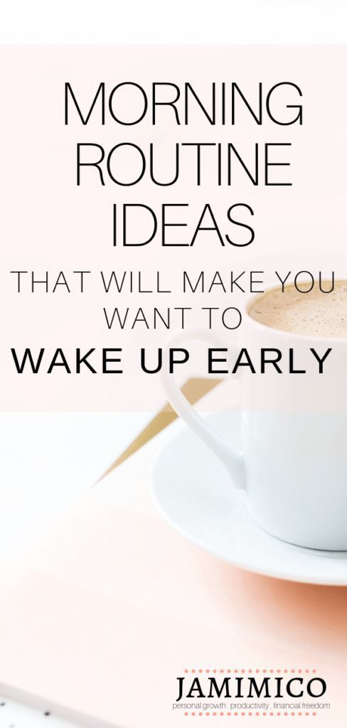 27 Morning Routine Ideas That Will Make You Want to Wake Up Early - Jamimico #morningroutine