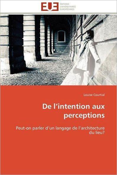 De L'Intention Aux Perceptions