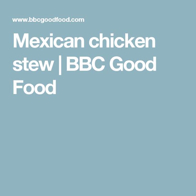 Mexican chicken stew | Recipe | Bbc good food recipes ...