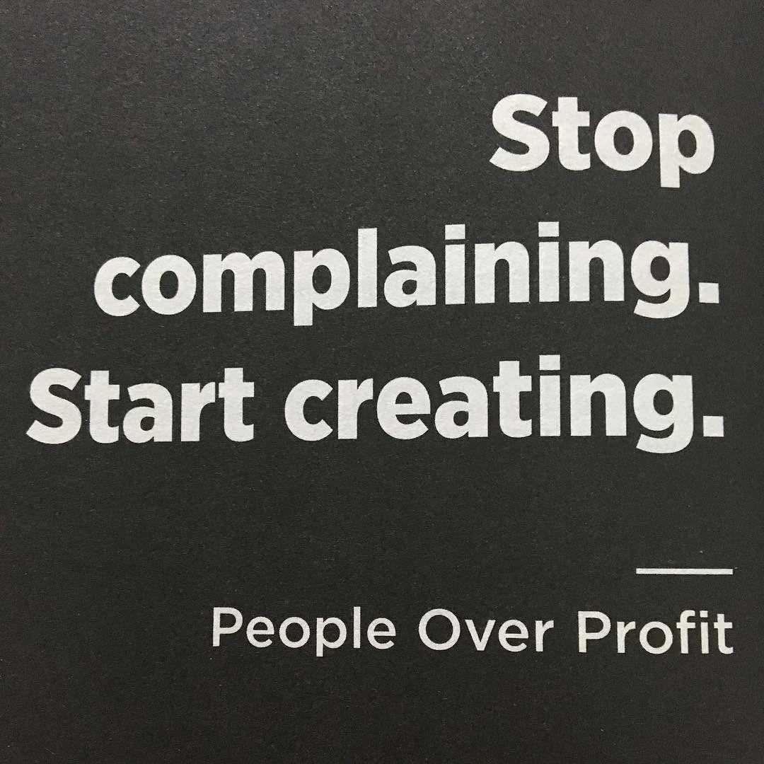 Pare de reclamar. Comece a criar. Do livro People Over Profit do Dale Partridge @dalepartridge #vamaislonge