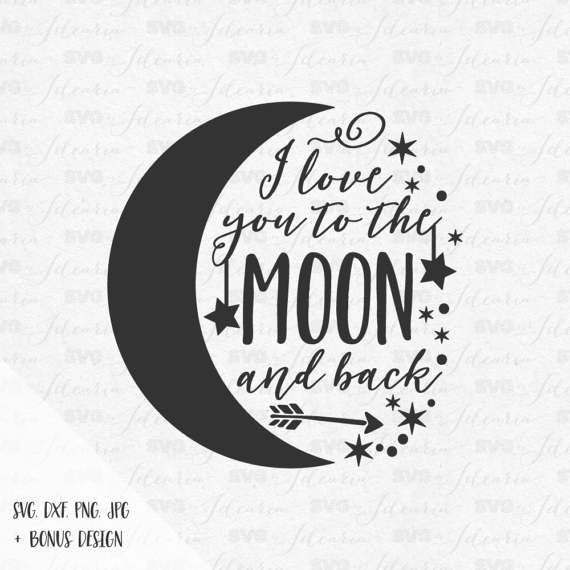 Download SVGbyIdearia - I love you to the moon and back svg sayings ...