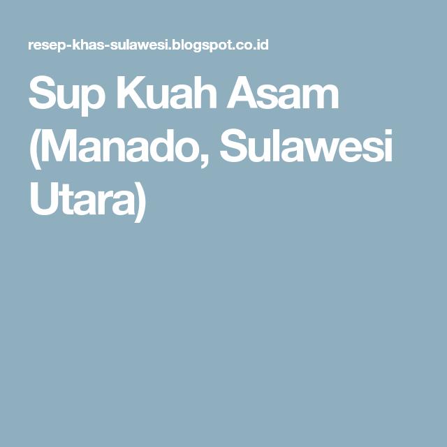 Sup Kuah Asam Manado Sulawesi Utara Kota Manado Diet Makanan Minuman