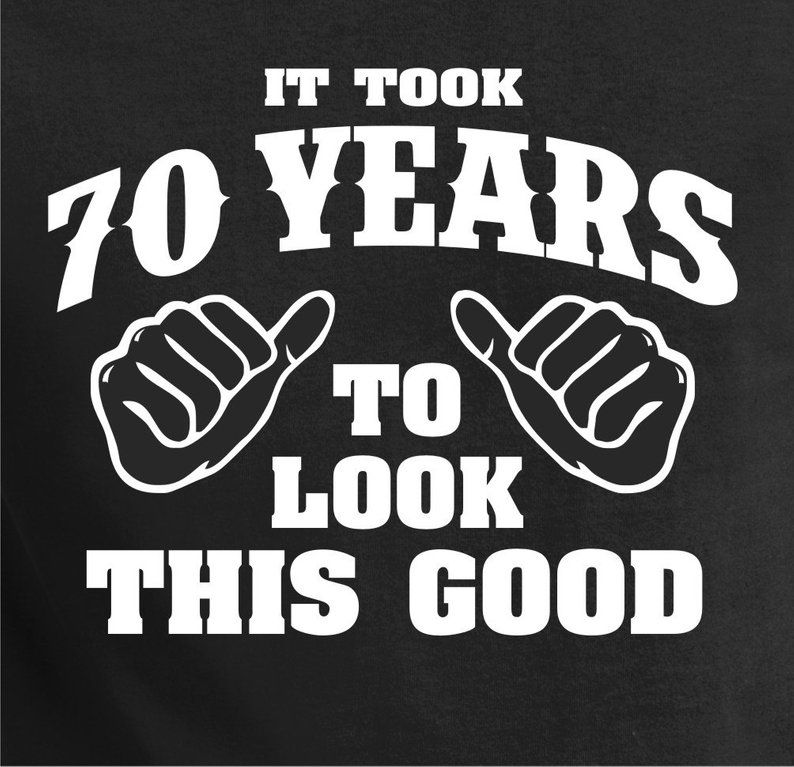 70th Birthday Gift Turning 70 70 Years Old To 70 Look