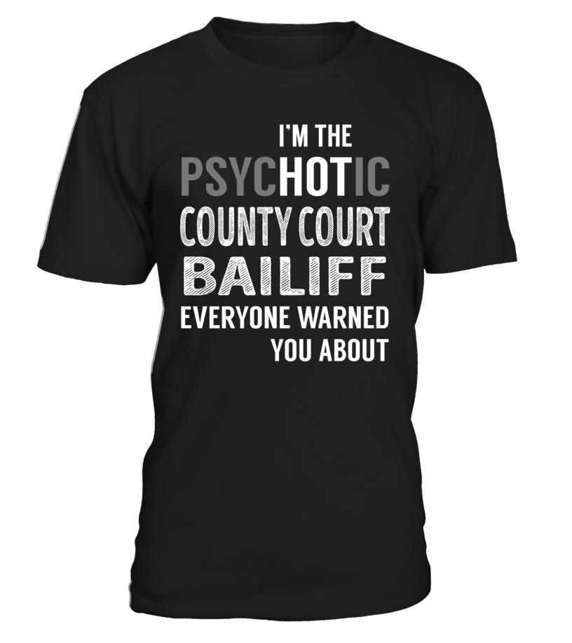 County Court Bailiff PsycHOTic Job Title T-Shirt #CountyCourtBailiff