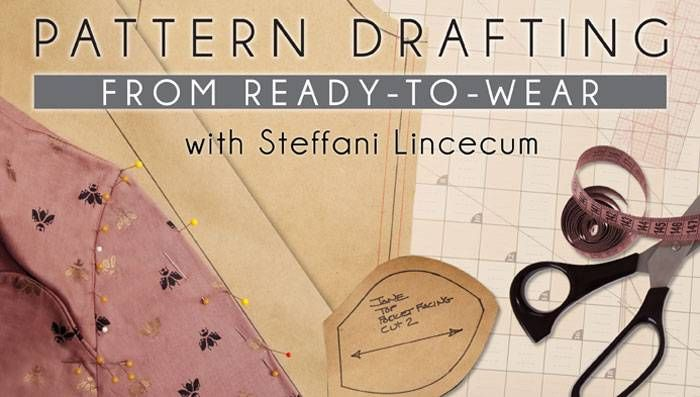 Pattern Drafting from Ready-to-Wear: Online Class