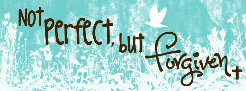 +Not perfect, but 1 John 19 NIV 9 If we confess