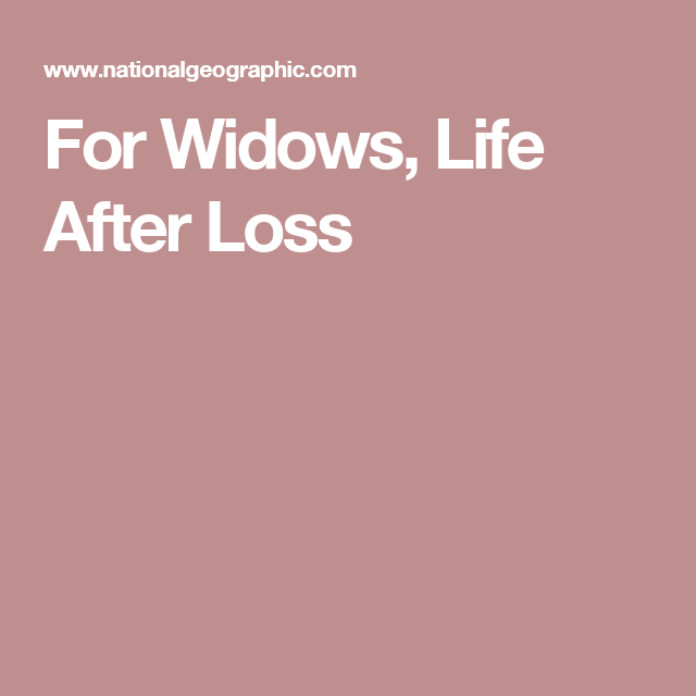 For Widows, Life After Loss