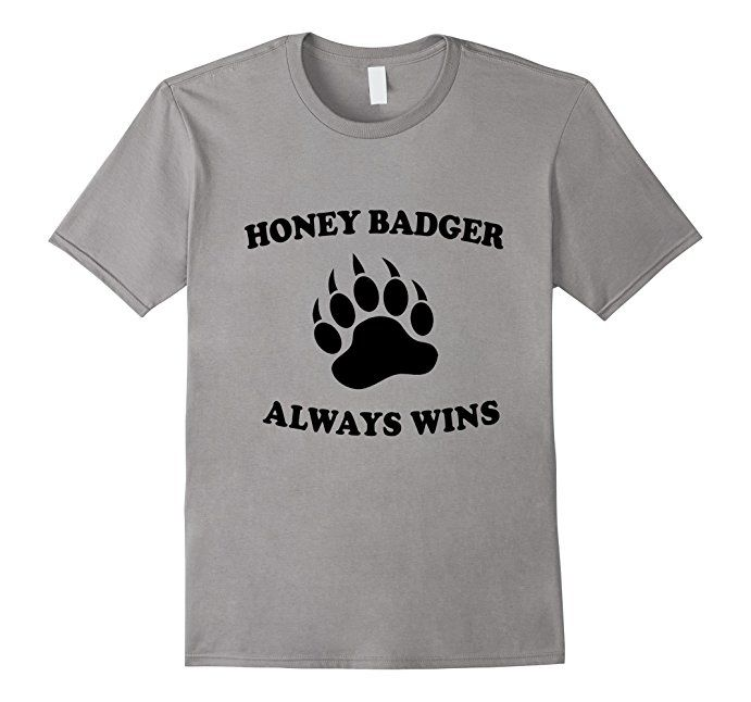 Honey Badgers Always Win T Shirt Humor Meme Tee Funny Memes