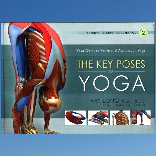 The Key poses of Hatha Yoga ( Vol 2) Ray Long (Bandha Yoga)   GS ...