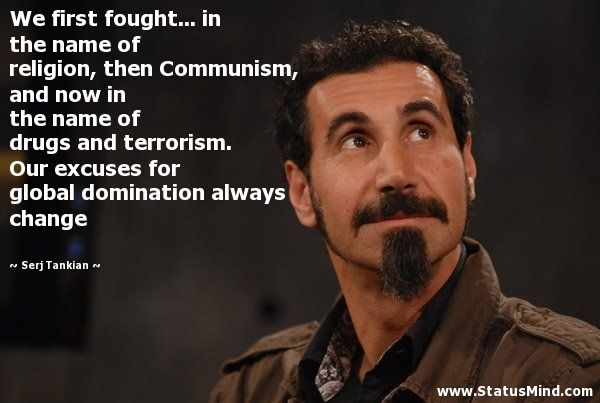 Serj Tankian Quotes This Guy Is One Of My Heroes Quite Frankly