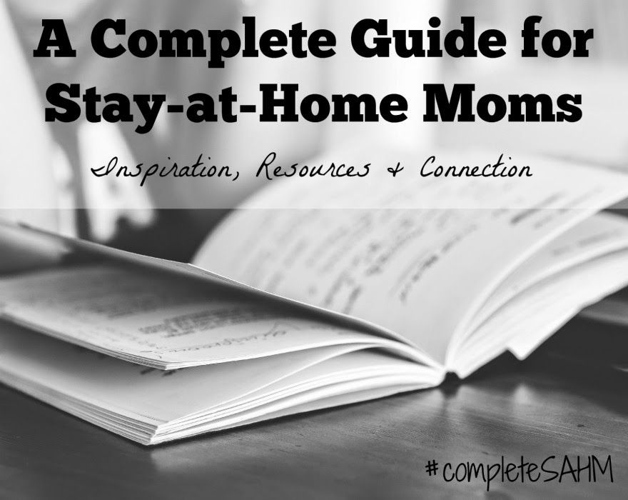 Complete Guide for Stay-at-Home Moms | The Stay-at-Home-Mom Survival Guide