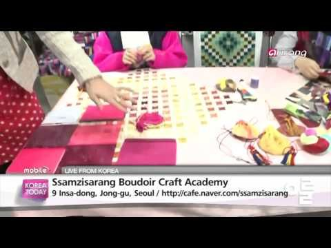 Korea Today - Ssamzisarang Boudoir Craft Academy 쌈지사랑 구방공예 연구회 - YouTube
