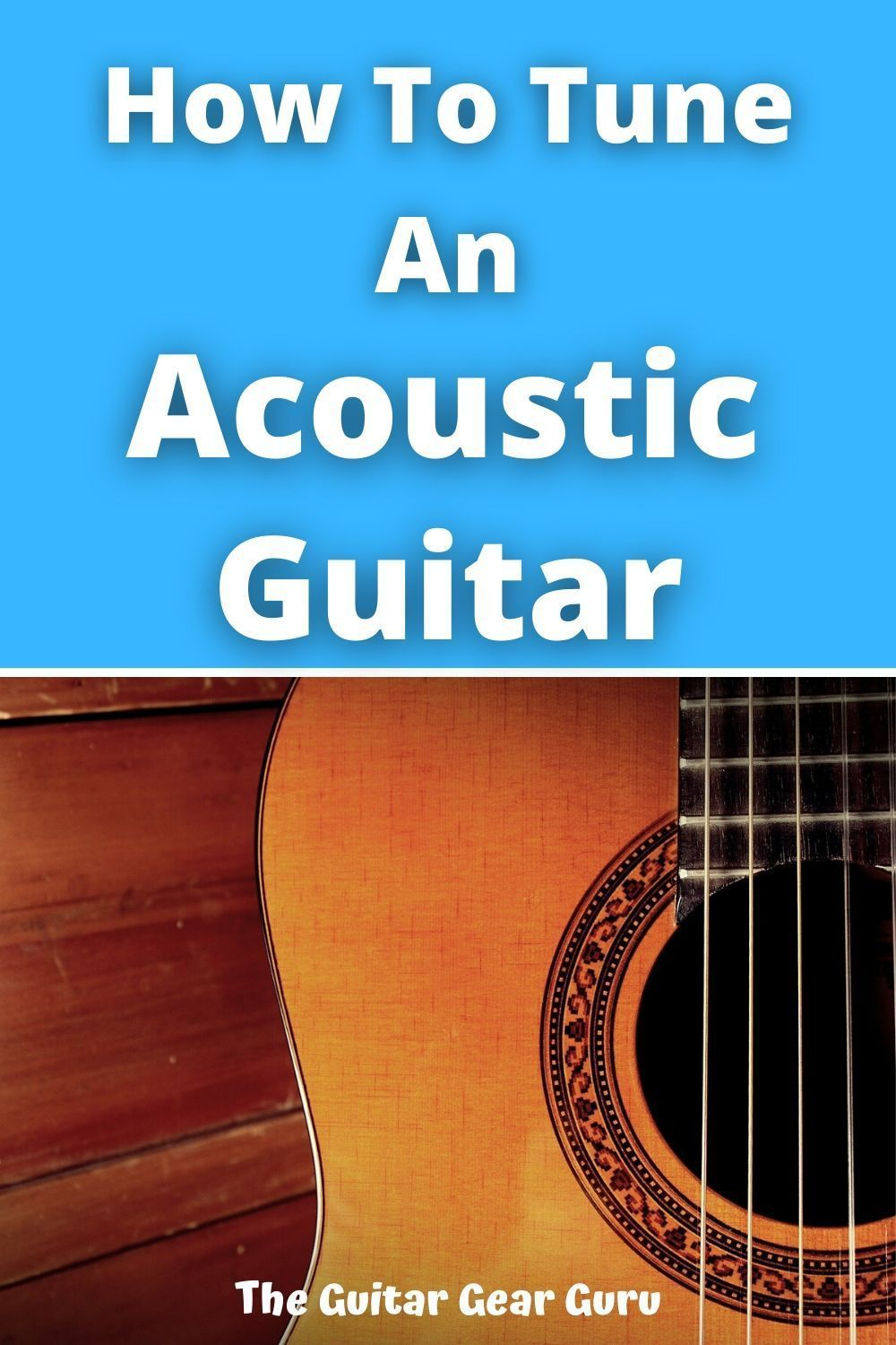 How To Tune Your Acoustic Guitar In 2020 Guitar Acoustic Guitar Acoustic