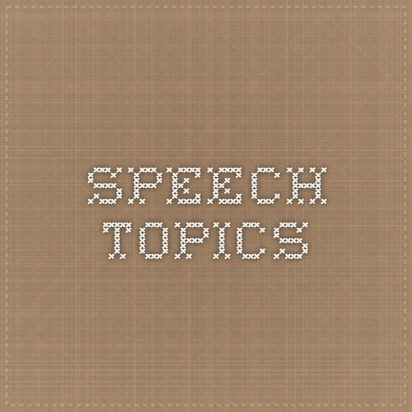 Speech Topics  Speech  Debate    Public Speaking And