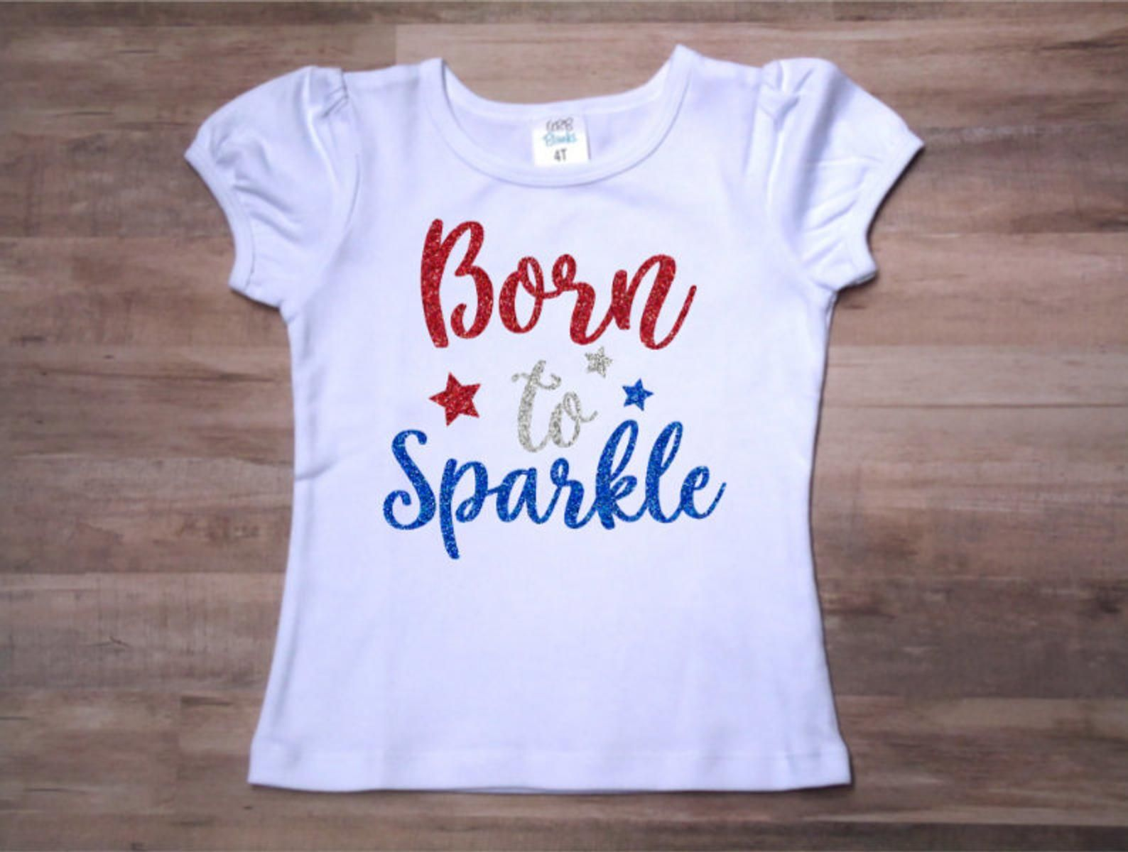 Born to Sparkle Toddler T-shirt Fourth of July Toddler Shirt Toddler Shirts Custom Vinyl Summer Shirt Toddler, Funny T-shirt