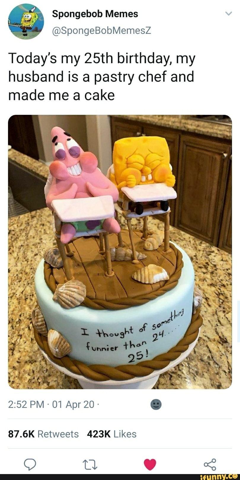 Spongebob Cake Meme : spongebob, Spongebob, Memes, Today's, Birthday,, Husband, Pastry, 87.6K, Retweets, Likes, IFunny, Birthday, Cakes,, Funny