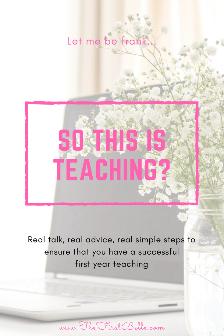So This Is Teaching? Honest Advice for First Year Teachers