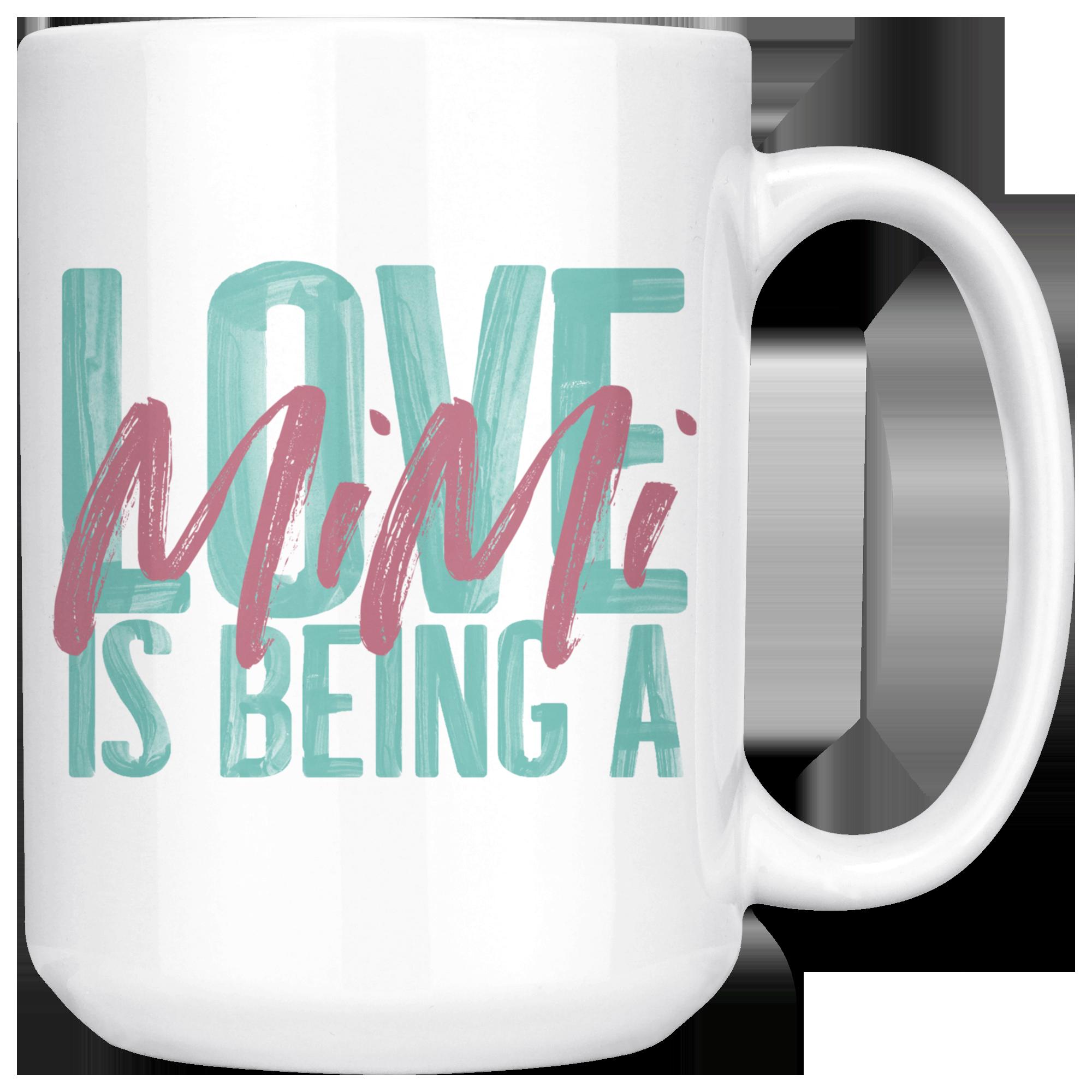 Love Is Being A Mimi 15 Oz White Coffee Mug White Coffee Mugs Mugs Coffee Mugs