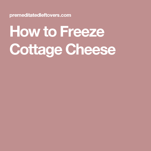 Enjoyable How To Freeze Cottage Cheese Food Tips And Tricks Home Interior And Landscaping Palasignezvosmurscom