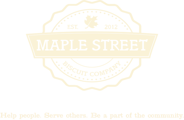 Maple Street Biscuit Company Logo And Tagline Help People Serve Others Be A Part Of The Community Comfort Food Helping People Maple